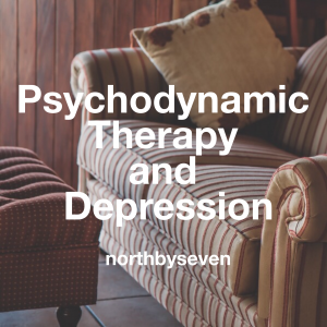 Psychodynamic Therapy and Depression | northbyseven.com